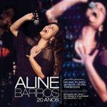 Aline Barros - 20 Anos - Ao Vivo