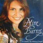 Aline Barros - O melhor do gospel