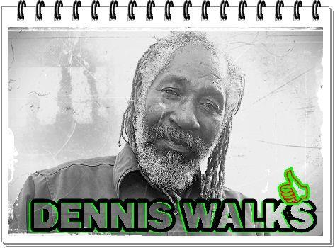 Dennis Walks