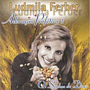 Ludmila Ferber - Adora��o Prof�tica 1 - Os Sonhos de Deus 2002