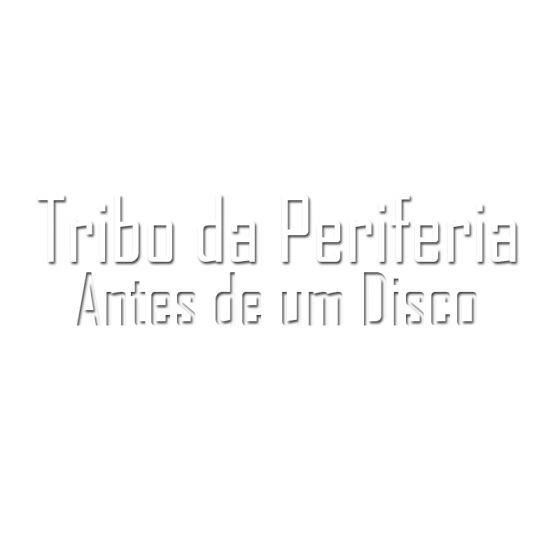 Sem Rótulo Tribo Da Periferia Letras Web